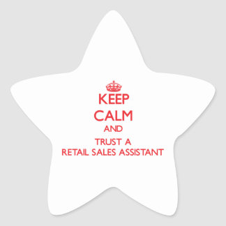 Keep Calm and Trust a Retail Sales Assistant Stickers