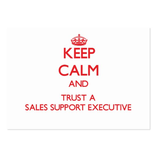 Keep Calm and Trust a Sales Support Executive Business Card Template