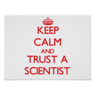 Keep Calm and Trust a Scientist Print