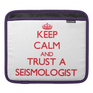 Keep Calm and Trust a Seismologist iPad Sleeves