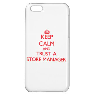 Keep Calm and Trust a Store Manager iPhone 5C Cover
