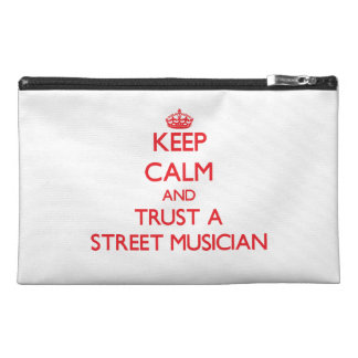 Keep Calm and Trust a Street Musician Travel Accessories Bag