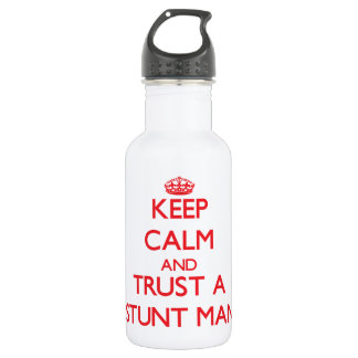 Keep Calm and Trust a Stunt Man 532 Ml Water Bottle