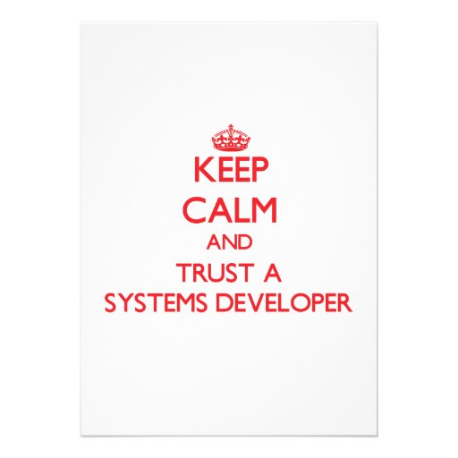 Keep Calm and Trust a Systems Developer Announcements