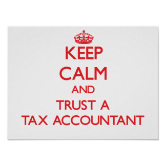 Keep Calm and Trust a Tax Accountant Poster
