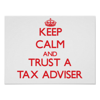 Keep Calm and Trust a Tax Adviser Poster