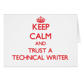 Keep Calm and Trust a Technical Writer Greeting Card