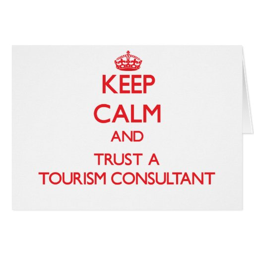 Keep Calm and Trust a Tourism Consultant Cards