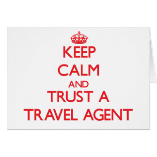 Keep Calm and Trust a Travel Agent Greeting Card