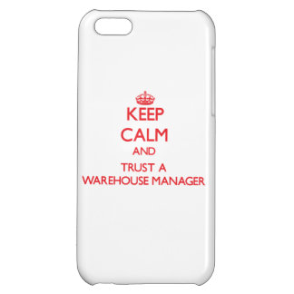 Keep Calm and Trust a Warehouse Manager iPhone 5C Cover