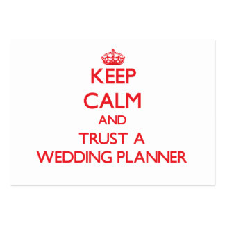 Keep Calm and Trust a Wedding Planner Pack Of Chubby Business Cards