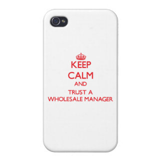Keep Calm and Trust a Wholesale Manager iPhone 4 Cases