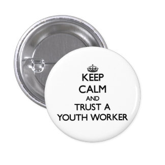 Keep Calm and Trust a Youth Worker 3 Cm Round Badge