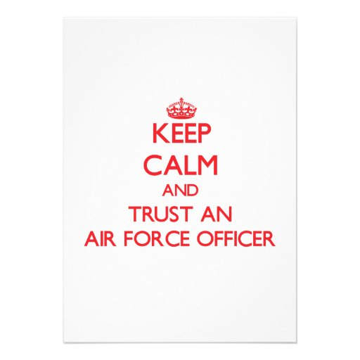Keep Calm and Trust an Air Force Officer Invites