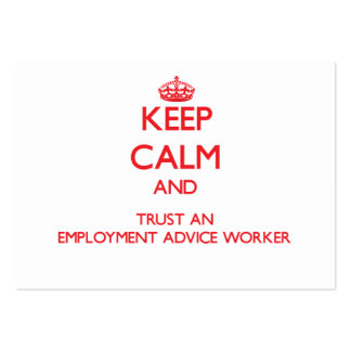 Keep Calm and Trust an Employment Advice Worker Business Cards