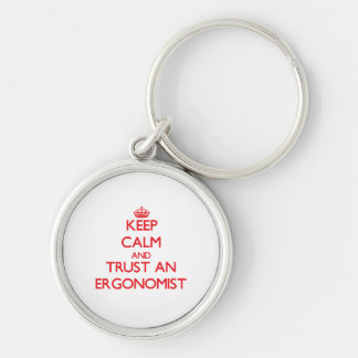 Keep Calm and Trust an Ergonomist Silver-Colored Round Key Ring