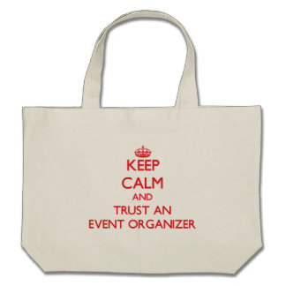 Keep Calm and Trust an Event Organizer Tote Bag