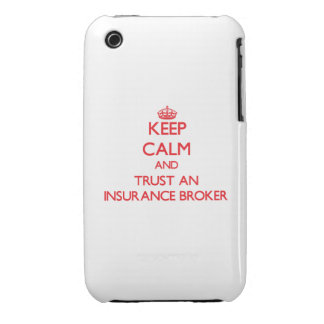 Keep Calm and Trust an Insurance Broker iPhone 3 Cover