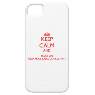 Keep Calm and Trust an Insurance Sales Consultant iPhone 5 Covers