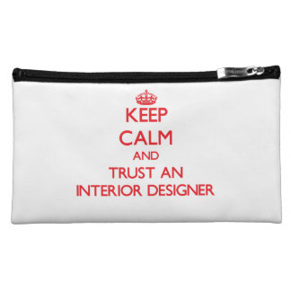 Keep Calm and Trust an Interior Designer Cosmetic Bag