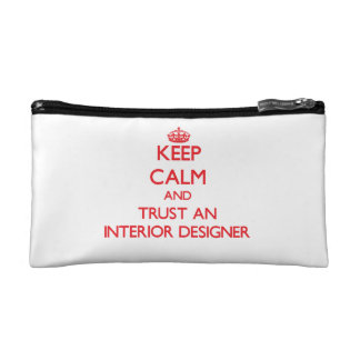 Keep Calm and Trust an Interior Designer Cosmetics Bags