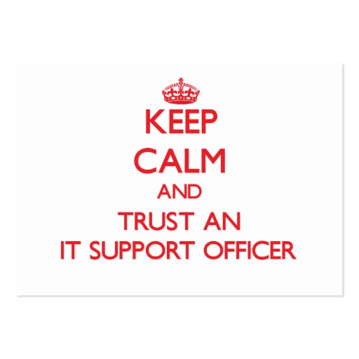 Keep Calm and Trust an It Support Officer Business Cards