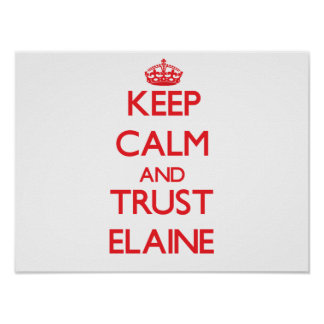 Keep Calm and TRUST Elaine Poster