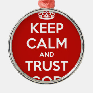 Keep Calm and Trust God Silver-Colored Round Decoration