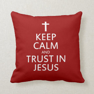 Keep Calm and trust in Jesus Cushion
