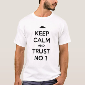 Keep Calm and Trust In the 1 T-Shirt