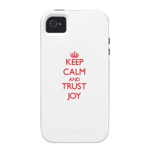 Keep Calm and TRUST Joy Vibe iPhone 4 Case