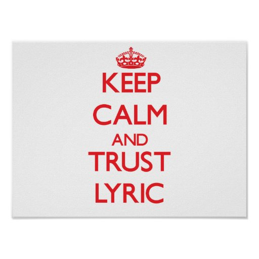Keep Calm and TRUST Lyric Poster