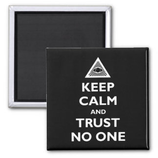 Keep Calm and Trust No One Magnet