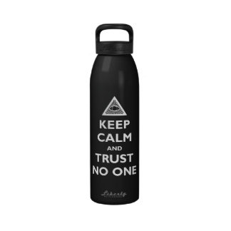 Keep Calm and Trust No One Drinking Bottles