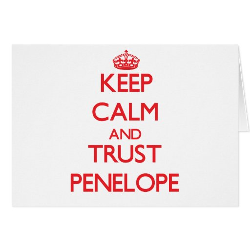 Keep Calm and TRUST Penelope Card