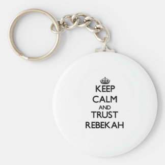 Keep Calm and trust Rebekah Key Chains