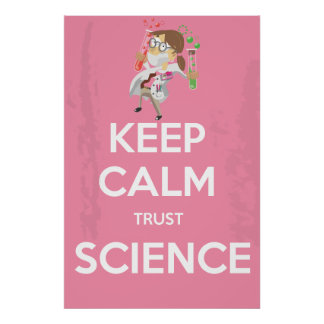 Keep Calm and Trust Science Posters