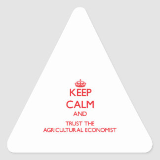 Keep Calm and Trust the Agricultural Economist Triangle Stickers