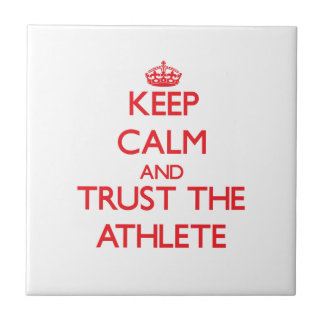 Keep Calm and Trust the Athlete Tile