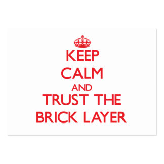 Keep Calm and Trust the Brick Layer Pack Of Chubby Business Cards