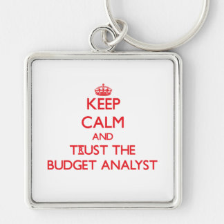 Keep Calm and Trust the Budget Analyst Keychain