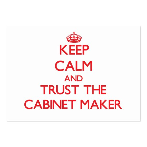 Keep Calm and Trust the Cabinet Maker Business Card
