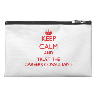 Keep Calm and Trust the Careers Consultant Travel Accessory Bags