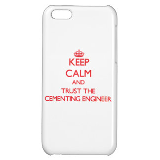Keep Calm and Trust the Cementing Engineer iPhone 5C Cover