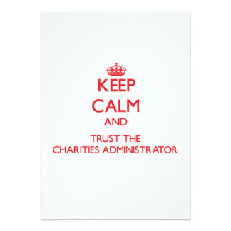 Keep Calm and Trust the Charities Administrator Personalized Invitation