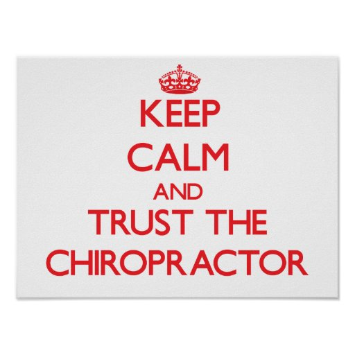 Keep Calm and Trust the Chiropractor Print