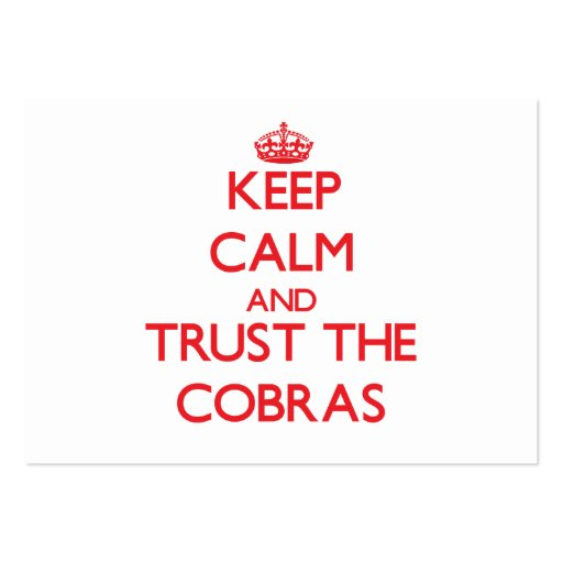 Keep calm and Trust the Cobras Business Card Templates