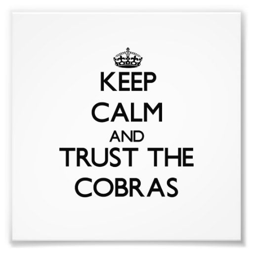 Keep calm and Trust the Cobras Photo