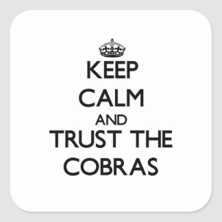 Keep calm and Trust the Cobras Square Sticker