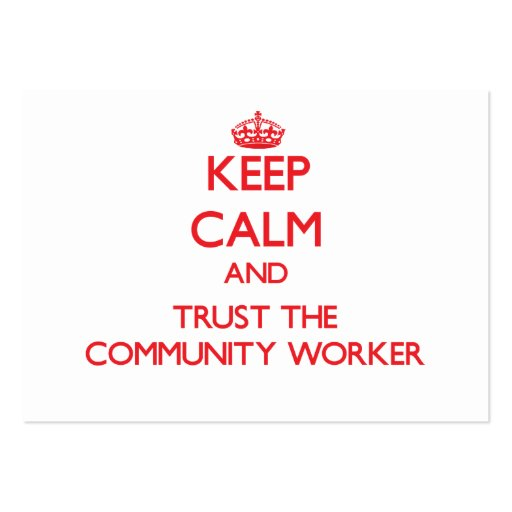 Keep Calm and Trust the Community Worker Business Cards